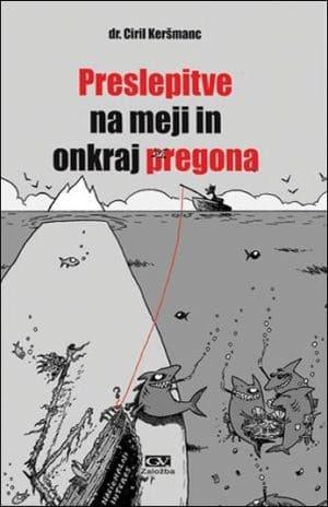Ciril Keršmanc: Preslepitve na meji in onkraj pregona