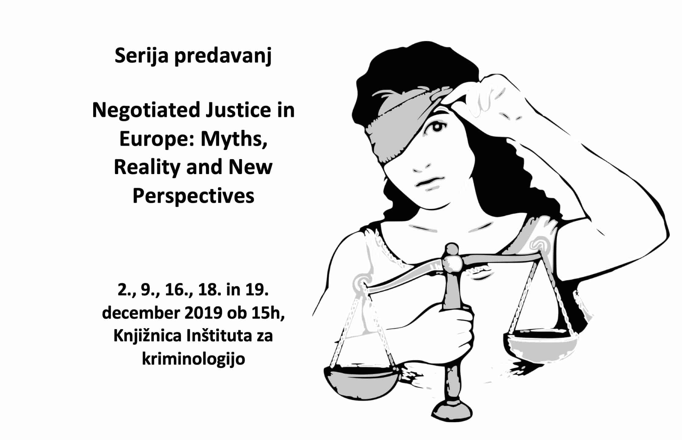Negotiated Justice in Europe: Myths, Reality and New Perspectives