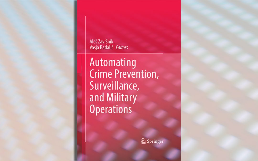 Izid monografije Automating Crime Prevention, Surveillance, and Military Operations