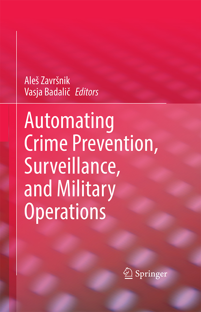 Automating Crime Prevention, Surveillance, and Military Operations